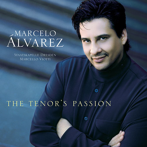 The Tenor's Passion von Marcelo Alvarez