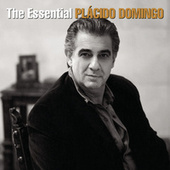 The Essential Plácido Domingo von Various Artists