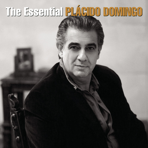 The Essential Plácido Domingo by Various Artists