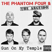 Play & Download Gun On My Temple - Single by The Phantom Four | Napster