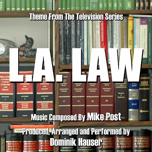 Theme from the TV Series L.A. Law (Mike Post) - Single by Dominik Hauser