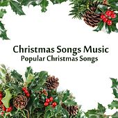 Play & Download Christmas Songs Music - Popular Christmas Songs by Christmas Songs Music | Napster