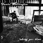 Play & Download Taking You Home by Daniel Whittington | Napster