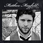 Better - EP by Matthew Mayfield