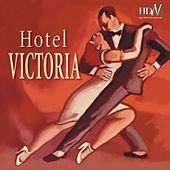 Play & Download Hotel Victoria by Various Artists | Napster