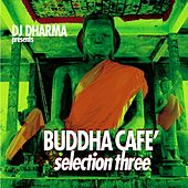 Play & Download Dj Dharma  Presents Buddha  Café, Selection 3 by Various Artists | Napster