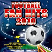 Football Fan Hits 2010 by Various Artists