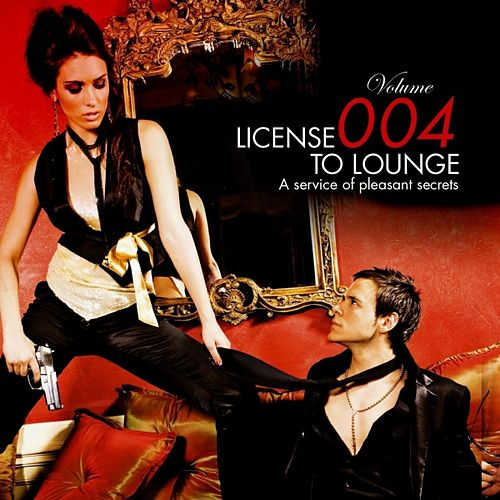 Play & Download License to Lounge Vol.4 by Various Artists | Napster