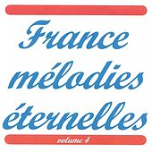 France mélodies éternelles, Vol. 4 by Various Artists