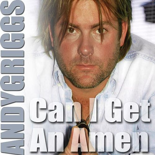 Can I Get An Amen - Single by Andy Griggs