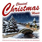Classical Christmas Music by Classical Christmas Music