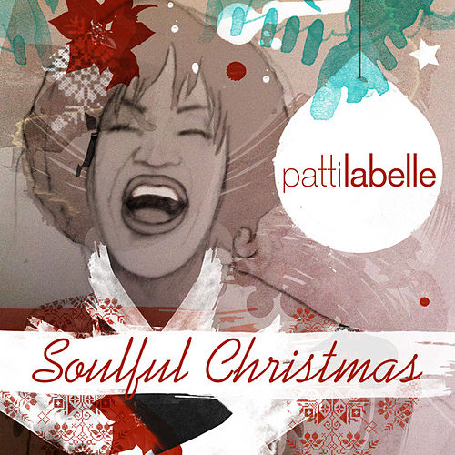 Play & Download Soulful Christmas by Patti LaBelle | Napster