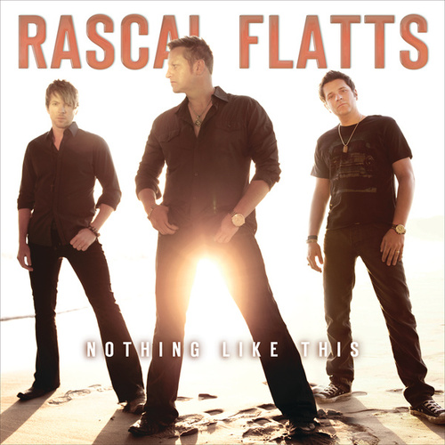 Play & Download Nothing Like This by Rascal Flatts | Napster