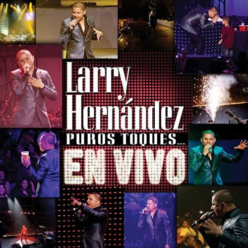 Play & Download Puros Toques...En Vivo by Larry Hernández | Napster