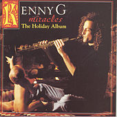 Play & Download Miracles: The Holiday Album by Kenny G | Napster