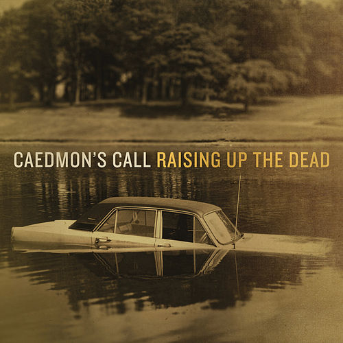 Play & Download Raising Up The Dead by Caedmon's Call | Napster