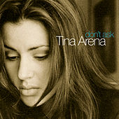 Play & Download Don't Ask by Tina Arena | Napster