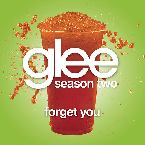 Play & Download Forget You (Glee Cast Version featuring Gwyneth Paltrow) by Glee Cast | Napster