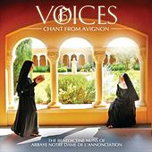 Play & Download Voices: Chant From Avignon by Le Barroux The Benedictine Nuns of Notre-Dame de l'Annonciation | Napster