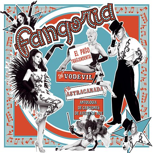 Play & Download El paso trascendental del vodevil a la astracanada. Antologia de canciones de ayer y de hoy by Fangoria | Napster