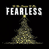 'Tis The Season To Be Fearless by Various Artists