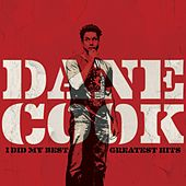 I Did My Best - Greatest Hits by Dane Cook