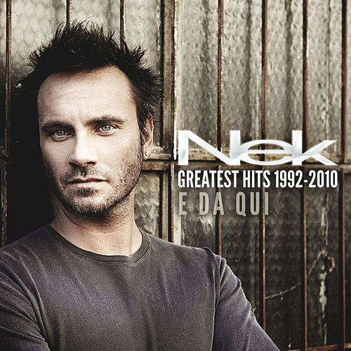 Play & Download Greatest Hits 1992-2010 E da qui by Nek | Napster