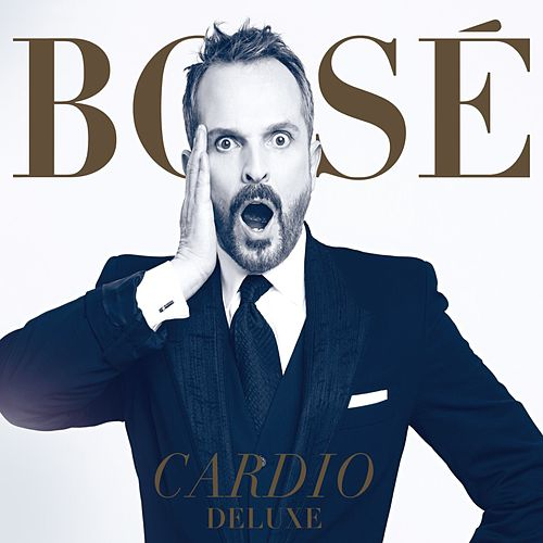 Play & Download Cardio Deluxe by Miguel Bosé | Napster