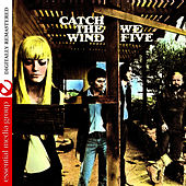 Play & Download Catch The Wind (Digitally Remastered) by We Five | Napster