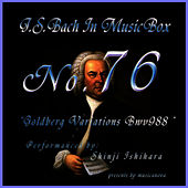 Play & Download Bach In Musical Box 76 / Goldberg Variations BWV988 by Shinji Ishihara | Napster