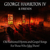Old Fashioned Hymns and Gospel Songs... for Those Who Miss Them! by George Hamilton IV