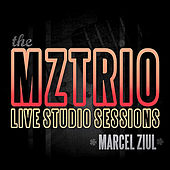 The MZTRIO Live Studio Sessions by Marcel Ziul