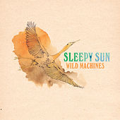 Wild Machines by Sleepy Sun