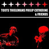 Play & Download Toots Thielemans, Philip Catherine & Friends by Various Artists | Napster