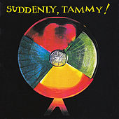 Suddenly, Tammy! by Suddenly, Tammy!