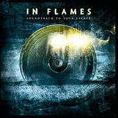 Soundtrack to Your Escape by In Flames