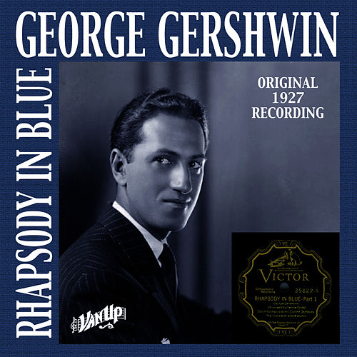 Play & Download Rhapsody in Blue (Original 1927 Recording) by George Gershwin | Napster