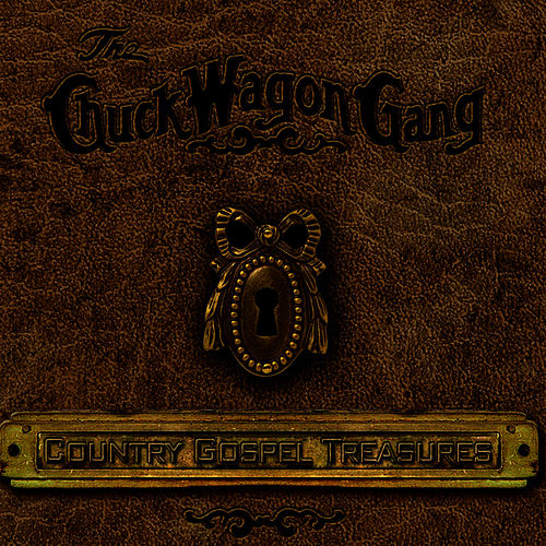 Play & Download Country Gospel Treasures by Chuck Wagon Gang | Napster