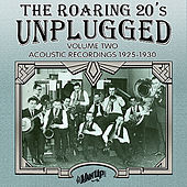 Play & Download The Roaring 20s Unplugged, Vol. 2: Acoustic Recordings 1925-1930 by Various Artists | Napster