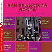 Play & Download San Francisco Roots (Digitally Remastered) by Various Artists | Napster