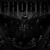 Play & Download Unrelenting by Phobia | Napster