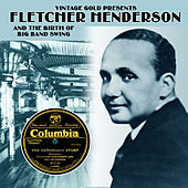 Play & Download Fletcher Henderson and the Birth of Big Band Swing by Fletcher Henderson | Napster