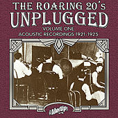 The Roaring 20s Unplugged, Vol. 1: Acoustic Recordings 1921-1925 by Various Artists