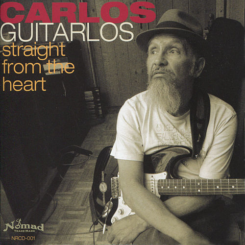 Play & Download Straight From the Heart by Carlos Guitarlos | Napster