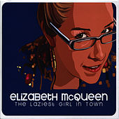 Play & Download The Laziest Girl in Town by Elizabeth McQueen | Napster