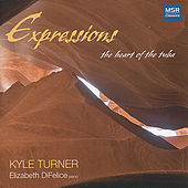Play & Download Expressions - The Heart of The Tuba by Kyle Turner | Napster