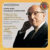 Play & Download Copland Conducts Copland - Expanded Edition (Fanfare for the Common Man, Appalachian Spring, Old American Songs (Complete), Rodeo: Four Dance Episodes) by Various Artists | Napster