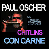 Play & Download Chitlins Con Carne by Paul Oscher | Napster