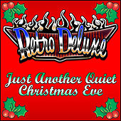 Play & Download Just Another Quiet Christmas Eve by Retro Deluxe | Napster