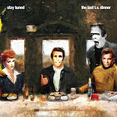 Play & Download The Last T.V. Dinner by Stay Tuned | Napster